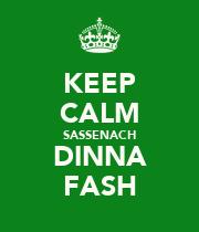 KEEP CALM SASSENACH DINNA FASH - Personalised Large Wall Decal