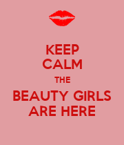 KEEP CALM THE BEAUTY GIRLS ARE HERE - Personalised Large Wall Decal