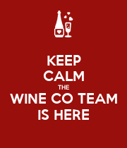 KEEP CALM THE WINE CO TEAM IS HERE - Personalised Poster large