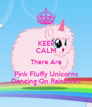 KEEP CALM There Are Pink Fluffy Unicorns Dancing On Rainbows - Personalised Large Wall Decal