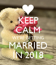 KEEP CALM WE'RE GETTING MARRIED IN 2018 - Personalised Poster large