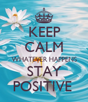 KEEP CALM WHATEVER HAPPENS STAY POSITIVE  - Personalised Poster large