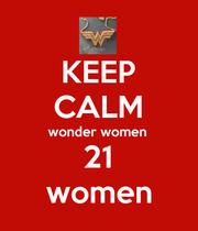 KEEP CALM wonder women 21 women - Personalised Poster large