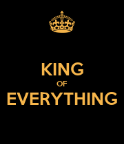 KING OF EVERYTHING  - Personalised Poster large