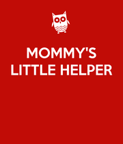MOMMY'S LITTLE HELPER    - Personalised Poster large
