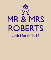 MR & MRS ROBERTS 20th March 2016   - Personalised Poster large