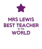 MRS LEWIS BEST TEACHER IN THE WORLD  - Personalised Poster large