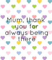 Mum, thank  you for  always  being there - Personalised Poster large