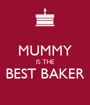 MUMMY IS THE BEST BAKER  - Personalised Poster large