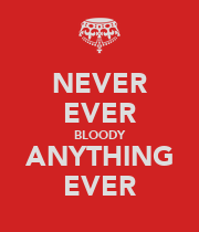 NEVER EVER BLOODY ANYTHING EVER - Personalised Large Wall Decal
