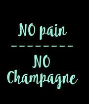 NO pain -------- NO Champagne  - Personalised Poster large