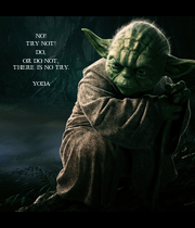 NO! TRY NOT! DO, OR DO NOT, THERE IS NO TRY.  YODA - Personalised Poster large