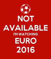 NOT AVAILABLE I'M WATCHING EURO 2016 - Personalised Poster large