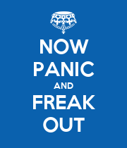 NOW PANIC AND FREAK OUT - Personalised Large Wall Decal