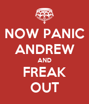 NOW PANIC ANDREW AND FREAK OUT - Personalised Poster large