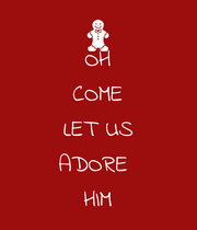 OH COME LET US ADORE  HIM - Personalised Poster large
