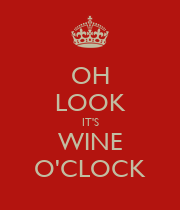 OH LOOK IT'S WINE O'CLOCK - Personalised Poster large