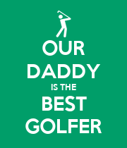 OUR DADDY IS THE BEST GOLFER - Personalised Large Wall Decal