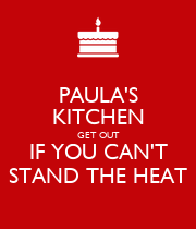 PAULA'S KITCHEN GET OUT IF YOU CAN'T STAND THE HEAT - Personalised Poster large