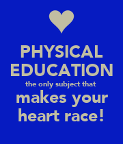 PHYSICAL EDUCATION the only subject that  makes your heart race! - Personalised Large Wall Decal