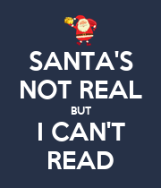 SANTA'S NOT REAL BUT I CAN'T READ - Personalised Large Wall Decal