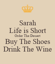 Sarah Life is Short Order The Dessert Buy The Shoes Drink The Wine - Personalised Large Wall Decal