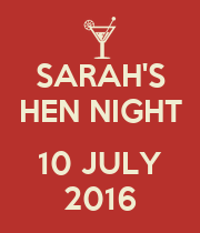 SARAH'S HEN NIGHT  10 JULY 2016 - Personalised Poster large