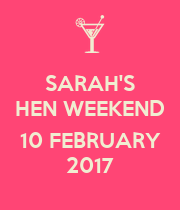 SARAH'S HEN WEEKEND  10 FEBRUARY 2017 - Personalised Poster large
