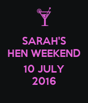 SARAH'S HEN WEEKEND  10 JULY 2016 - Personalised Poster large