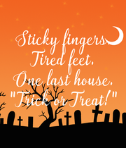 """Sticky fingers. Tired feet. One last house. """"Trick or Treat!"""" - Personalised Large Wall Decal"""