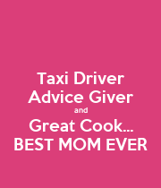 Taxi Driver Advice Giver and Great Cook... BEST MOM EVER - Personalised Poster large