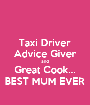 Taxi Driver Advice Giver and Great Cook... BEST MUM EVER - Personalised Poster large