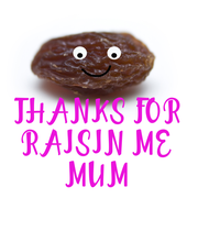 THANKS FOR RAISIN ME MUM - Personalised Poster large