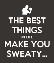 THE BEST THINGS IN LIFE MAKE YOU SWEATY... - Personalised Poster large