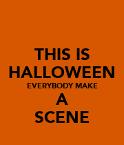 THIS IS HALLOWEEN EVERYBODY MAKE A SCENE - Personalised Poster large