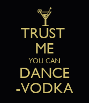 TRUST  ME YOU CAN DANCE -VODKA - Personalised Poster large