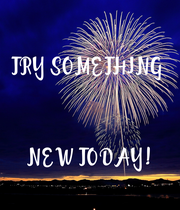 TRY SOMETHING     NEW TODAY! - Personalised Poster large