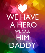 WE HAVE  A HERO WE CALL HIM DADDY - Personalised Poster small