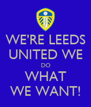 WE'RE LEEDS UNITED WE DO WHAT WE WANT! - Personalised Poster large