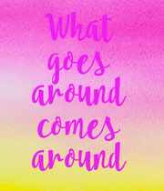 What goes around comes around - Personalised Poster large