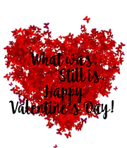 What was,            Still is. Happy Valentine's Day!  - Personalised Large Wall Decal