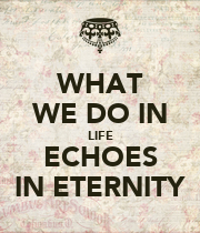 WHAT WE DO IN LIFE ECHOES IN ETERNITY - Personalised Large Wall Decal