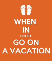 WHEN  IN DOUBT  GO ON A VACATION - Personalised Large Wall Decal