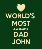 WORLD'S  MOST AWESOME  DAD JOHN - Personalised Poster large