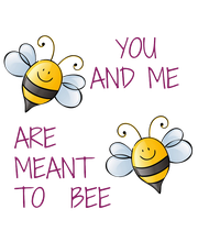 YOU        AND ME  ARE MEANT TO  BEE - Personalised Poster large