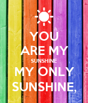 YOU ARE MY SUNSHINE MY ONLY SUNSHINE, - Personalised Large Wall Decal