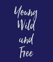 Young Wild and Free - Personalised Poster large