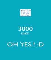 3000 LIKES?   OH YES ! :D - Personalised Poster A4 size