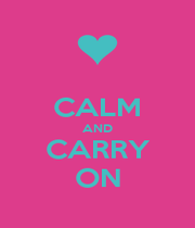 CALM AND CARRY ON - Personalised Poster A4 size