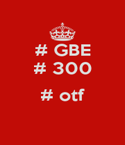 # GBE # 300  # otf  - Personalised Poster A1 size